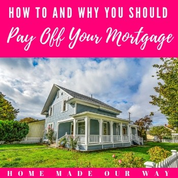 How to and Why You Should Pay Off Your Mortgage Quickly