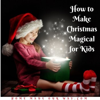 10 Easy and Fun Ways to Make Christmas Magical for Kids