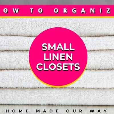 How to Declutter & Organize a Small Linen Closet
