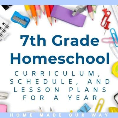 7th Grade Homeschool: Curriculum, Schedule, & Lesson Plans