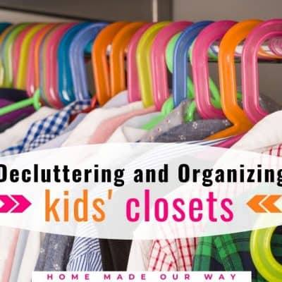 Kids' Closets – Step-By-Step Ways to Declutter and Organize Them