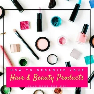 How to Declutter & Organize Your Hair and Beauty Products