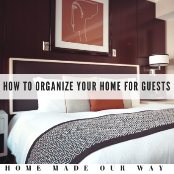 How to Get Your Home Organized for Overnight Guests