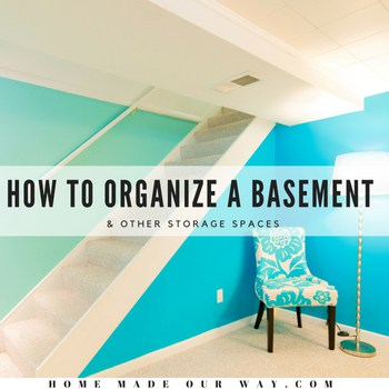 How to Organize the Basement & Other Storage Areas