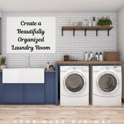 Steps for Creating a Beautifully Organized Laundry Room