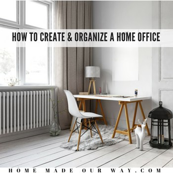 How to Create a Functional and Organized Home Office