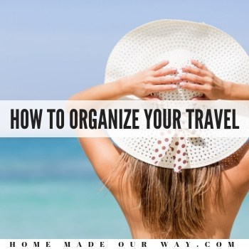 How to Prepare for and Organize Your Travel