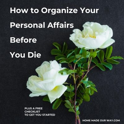 How to Organize Your Personal Affairs Before You Die