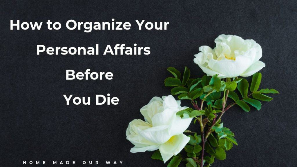 horizontal image for how to organize your personal affairs before you die planner