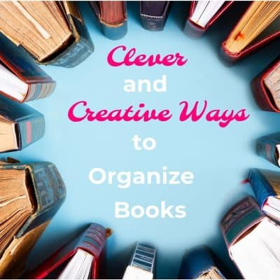 Clever and Creative Ways to Organize Your Books
