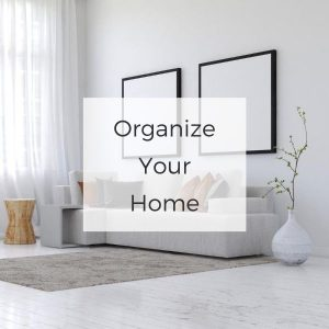 image of living room with overlay stating organize your home