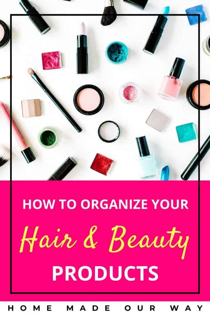 pin image for how to declutter and organize your hair and beauty products post